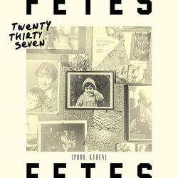 FETES - Twenty Thirty Seven (Prod. Kuren)