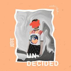 JEFFE - Undecided