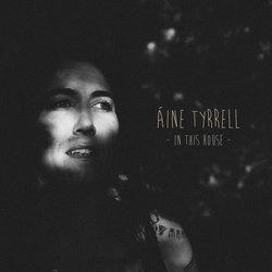 Áine Tyrrell  - In This House