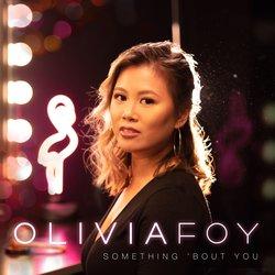 Olivia Foy - Something 'Bout You