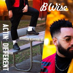 B Wise - Actin' Different - Internet Download
