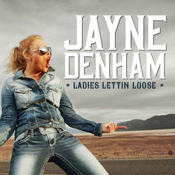 Jayne Denham - Ladies Lettin' Loose