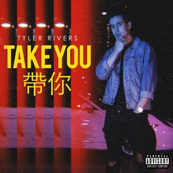 Tyler Rivers - Take You - Internet Download