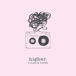 TAPES - Higher