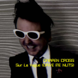 Darren Cross - Sur La Vague (DRIVE ME NUTS)