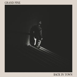 Grand Pine - Back In Town
