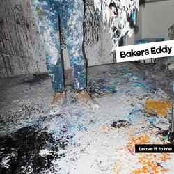Bakers Eddy - Leave It To Me