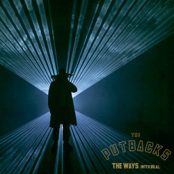 The Putbacks - The Ways (with Bilal)