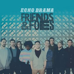 Echo Drama - Friends and Foes - Internet Download