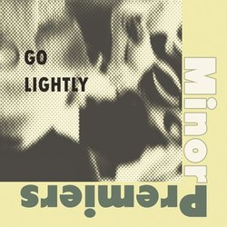 Minor Premiers - Go Lightly - Internet Download