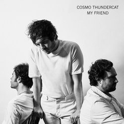 Cosmo Thundercat - My Friend