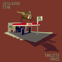 Skyscraper Stan - Tarcutta Shade