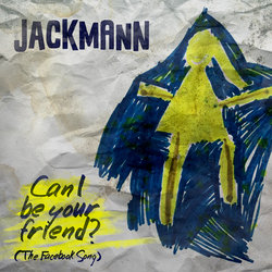 Jackmann - Can I Be Your Friend? (The Facebook Song) - Internet Download