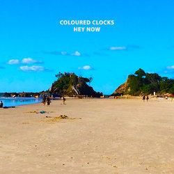 Coloured Clocks - Hey Now