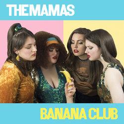 The Mamas - Banana Club