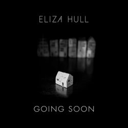 Eliza Hull  - Going Soon