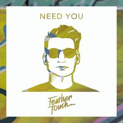 Feather Touch - Need You