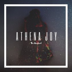 Athena Joy - The Weekend