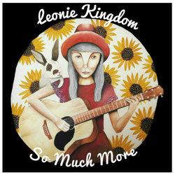 Leonie Kingdom - So Much More