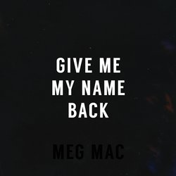 Meg Mac - Give Me My Name Back - Internet Download