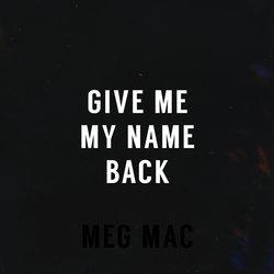 Meg Mac - Give Me My Name Back