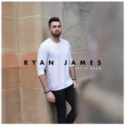 Ryan James - Let It Burn