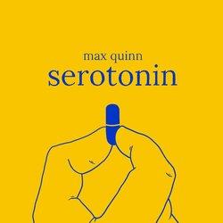 Max Quinn - Serotonin