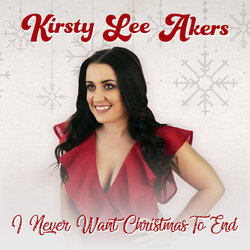 Kirsty Lee Akers - I Never Want Christmas To End