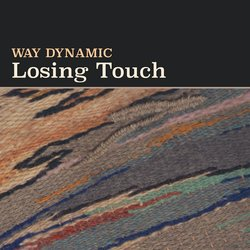 Way Dynamic - Losing Touch