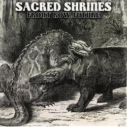 SACRED SHRINES - Front Row Future