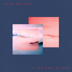 Fair Maiden - Fire and Blood