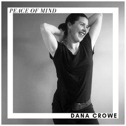 Dana Crowe - Peace Of Mind