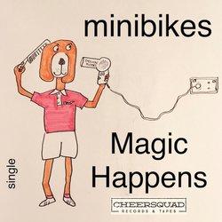 minibikes - Magic Happens