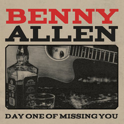 Benny Allen - Day One Of Missing You