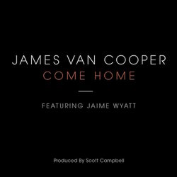 James Van Cooper - Come Home (featuring Jaime Wyatt)