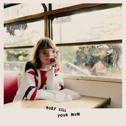 Ruby Gill - Your Mum