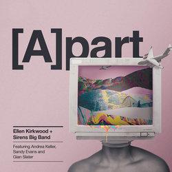 Ellen Kirkwood + Sirens Big Band - [A]part 3