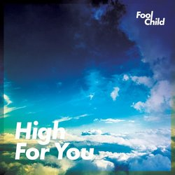 Fool Child - High for You
