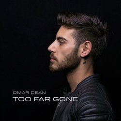 Omar Dean - Too Far Gone