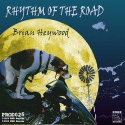 Brian Heywood - Rhythm of the Road