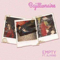 Bajillionaire - Empty feat. AJ King