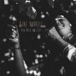 Áine Tyrrell - Row Back The Levy