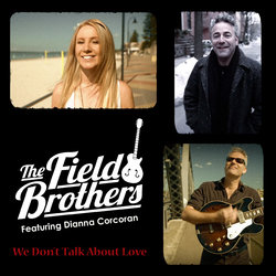 The Field Brothers - We Don't Talk About Love