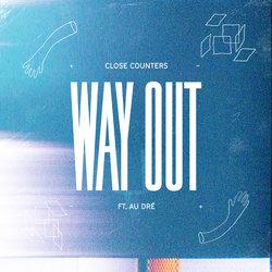 Close Counters - WAY OUT ft. Au Dré - Internet Download