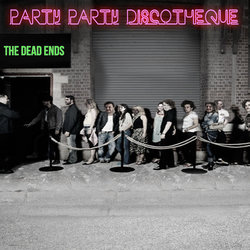 The Dead Ends - Party Party Discotheque - Internet Download