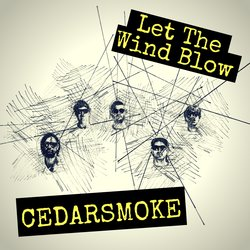 Cedarsmoke - Let The Wind Blow - Internet Download