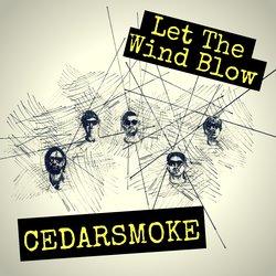Cedarsmoke - Let The Wind Blow