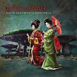 David Chesworth Ensemble - Apoh Jenah