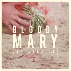 Feelds - Bloody Mary - Internet Download