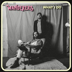 Wanderers - What I Do - Internet Download